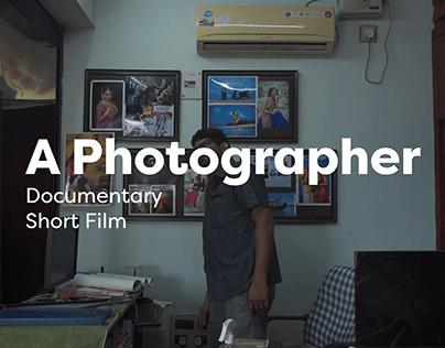 A Photographer   Documentary short film
