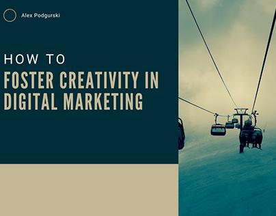 Foster Creativity in Digital Marketing - Alex Podgurski