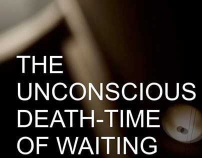 The Unconscious Death-Time of Waiting