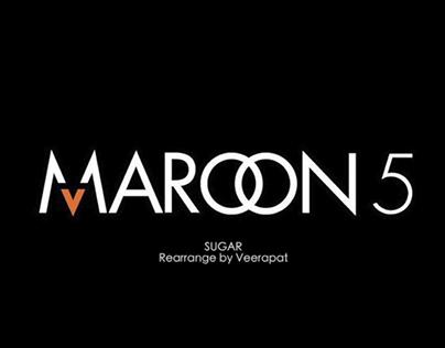 Maroon 5 - Sugar Rearrange by Veerapat