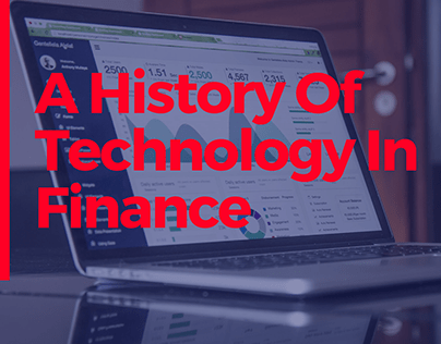 A History Of Technology In Finance
