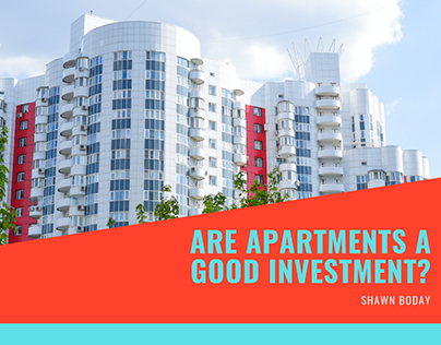 Are Apartments a Good Investment? | Shawn Boday