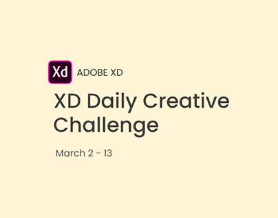Adobe XD Daily Creative Challenge March 2 - 13