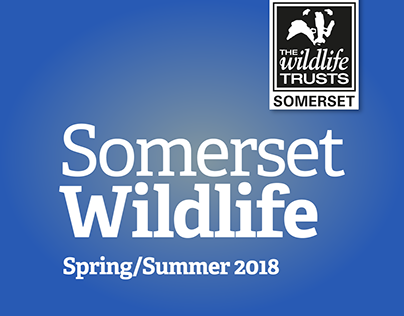 Somerset Wildlife Trust, Spring/Summer 2018