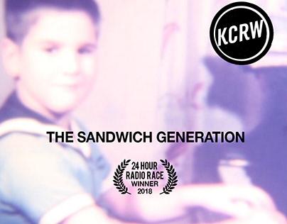 THE SANDWICH GENERATION - PODCAST/KCRW