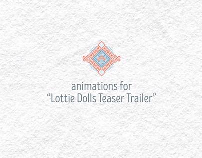 """animations for """"Lottie Dolls Teaser Trailer"""""""