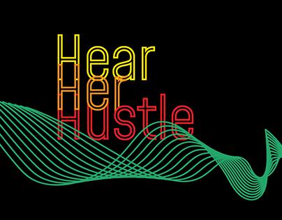 Hear Her Hustle: Campaign Identity Design