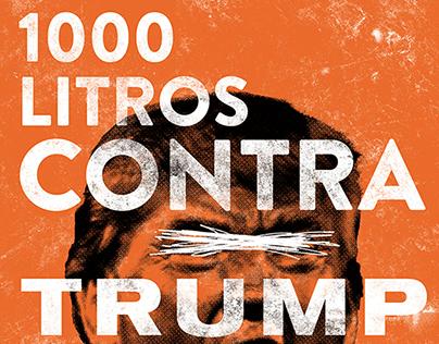1000 LITROS CONTRA TRUMP