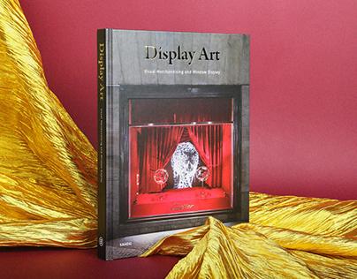 Display Art—Visual Merchandising and Window Display