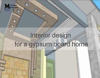 Interior design for a gypsum board home