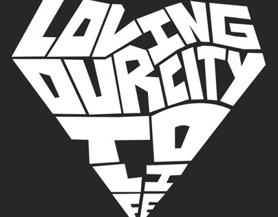 Loving Our City to Life T-Shirts