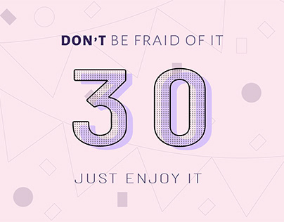 ENJOY YOUR 30