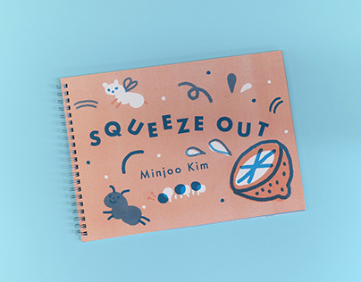 """Squeeze Out"" MICA MFA ILP Idea Book"
