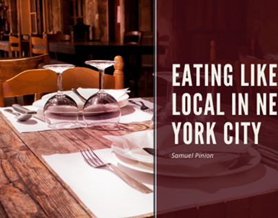 Eating Like a Local in New York City   Samuel Pinion