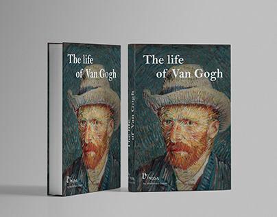 The Life Of Van Gogh