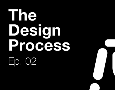The Design Process Ep.02