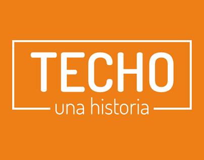 Techo Una Historia