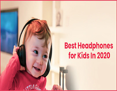 Best Headphones for Kids In 2020