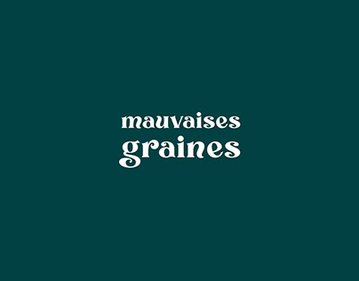 MAUVAISES GRAINES