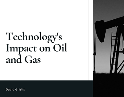 David Grislis | Technology's Impact on Oil and Gas