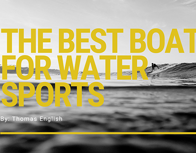 The Best Boats For Water Sports - Thomas English