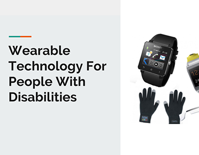 Wearable Technology For People With Disabilities