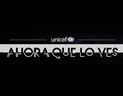 UNICEF - Ahora que lo ves - Cuña