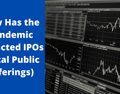 How Has the Pandemic Affected IPOs