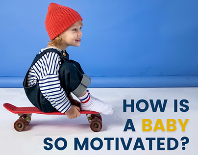 HOW IS A BABY SO MOTIVATED?