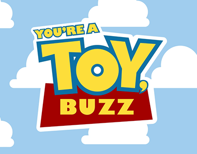 You're a Toy, Buzz: Kinetic Typography (Feb. 2021)