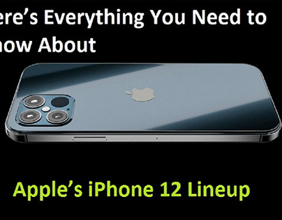 You Need to Know About Apple's iPhone 12 Lineup