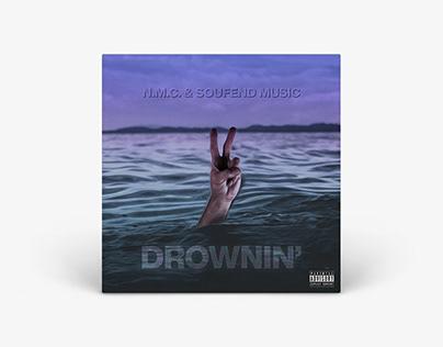 Single Cover - Drownin' // N.M.C.