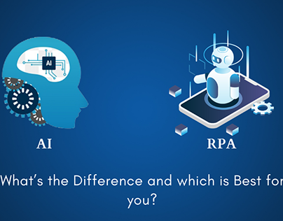 AI and RPA: Difference and Which is Best for You?