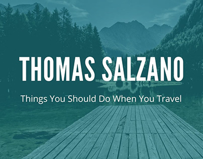 Thomas Salzano - Things You Should Do When You Travel