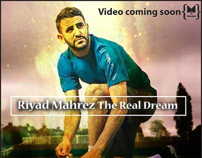 Riyad Mahrez The Real Dream