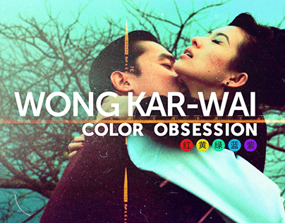 Wong Kar-wai - Color Obsession