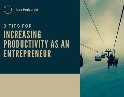Increase Entrepreneur Productivity - Alex Podgurski
