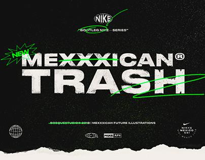 MEXXXICAN© TRASH
