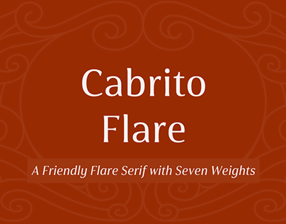 Cabrito Flare. Give your project some pizzazz.