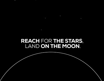 Reach for the starts, land on the MOON