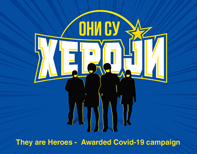 They are Heroes - Awarded Covid-19 campaign
