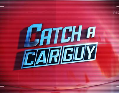 Catch A Car Guy