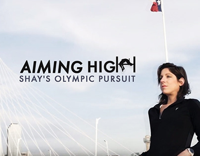 Aiming High. Shay's Olympic Pursuit.