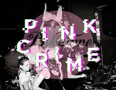 Pink Crime. A Night in Munich