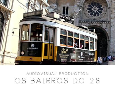 Produção Audiovisual // Os Bairros do 28 - E2 / RTP2