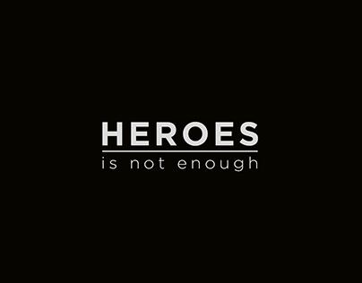 Heroes - is not enough
