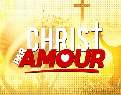 CHRIST PAR AMOUR