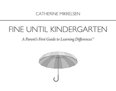 Fine Until Kindergarten