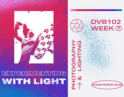 DVB102 | Week 7 | Photography & Lighting #oneperday2020