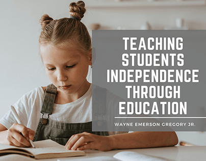 Teaching Students Independence Through Education